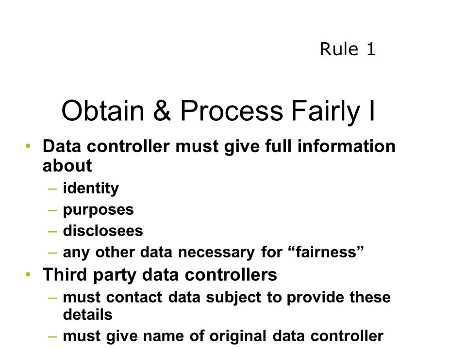 Obtain & Process Fairly I