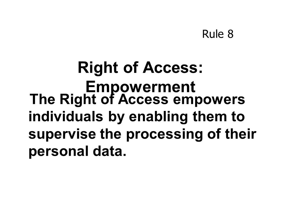 Right of Access: Empowerment