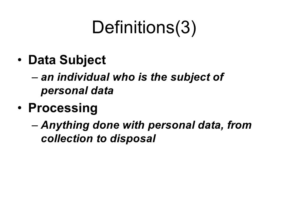 Definitions(3) Data Subject Processing