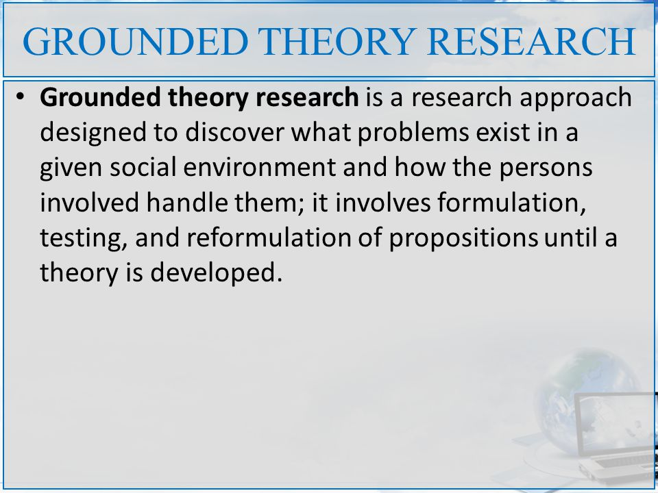 GROUNDED THEORY RESEARCH