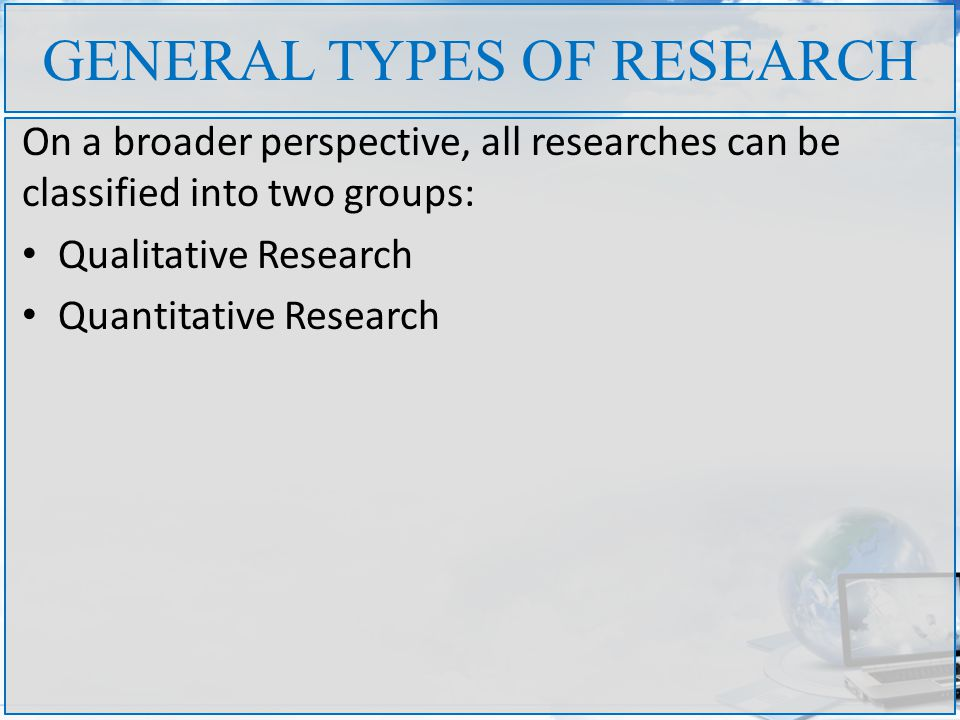GENERAL TYPES OF RESEARCH