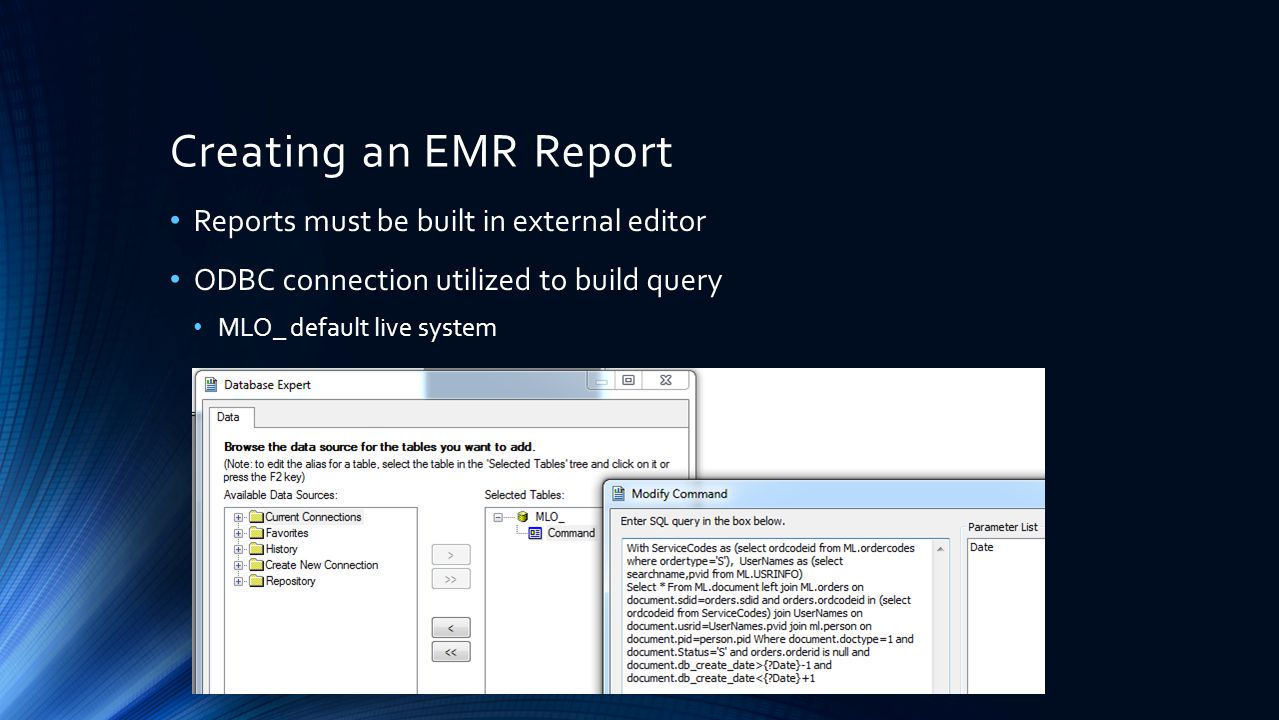 Creating an EMR Report Reports must be built in external editor