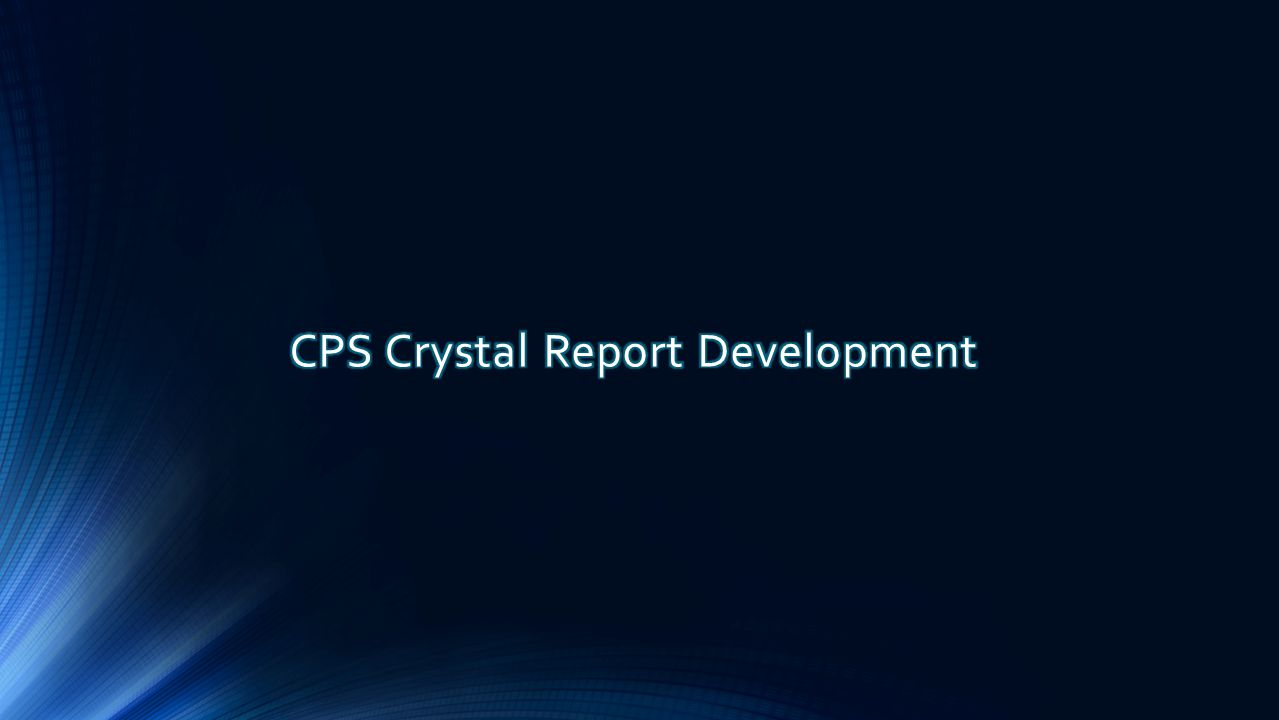 CPS Crystal Report Development