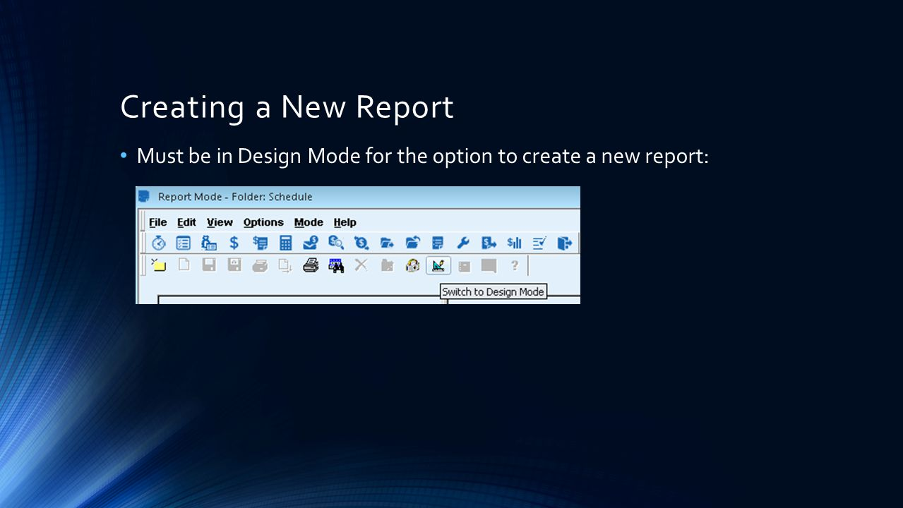 Creating a New Report Must be in Design Mode for the option to create a new report: