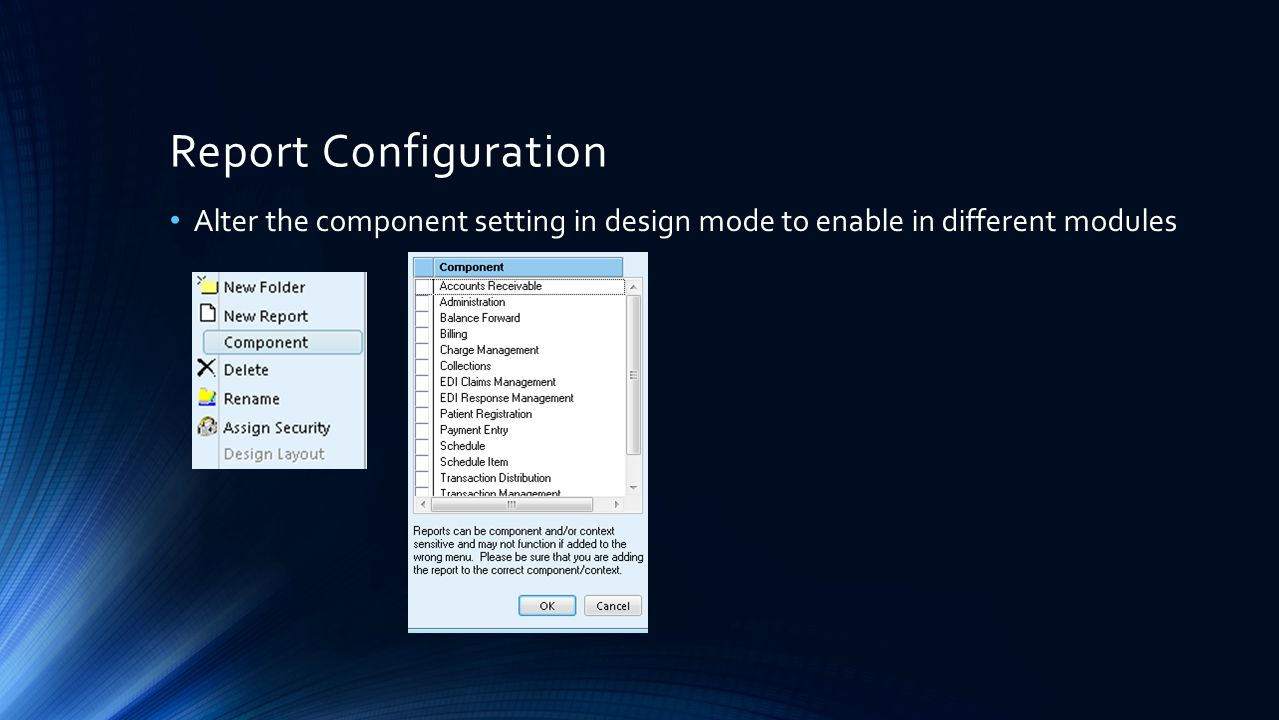 Report Configuration Alter the component setting in design mode to enable in different modules