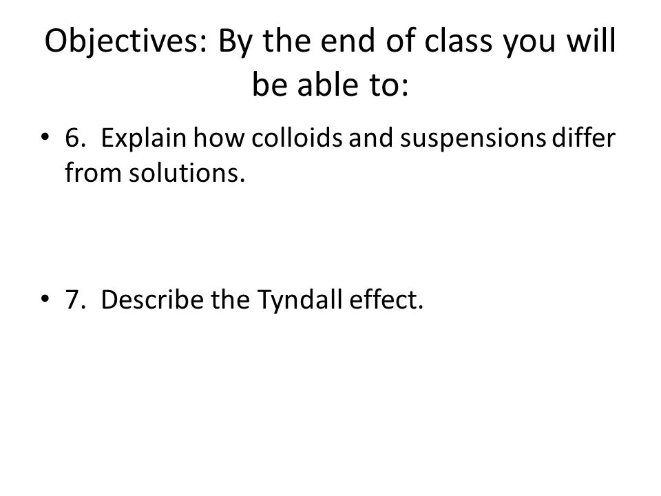 Objectives: By the end of class you will be able to: