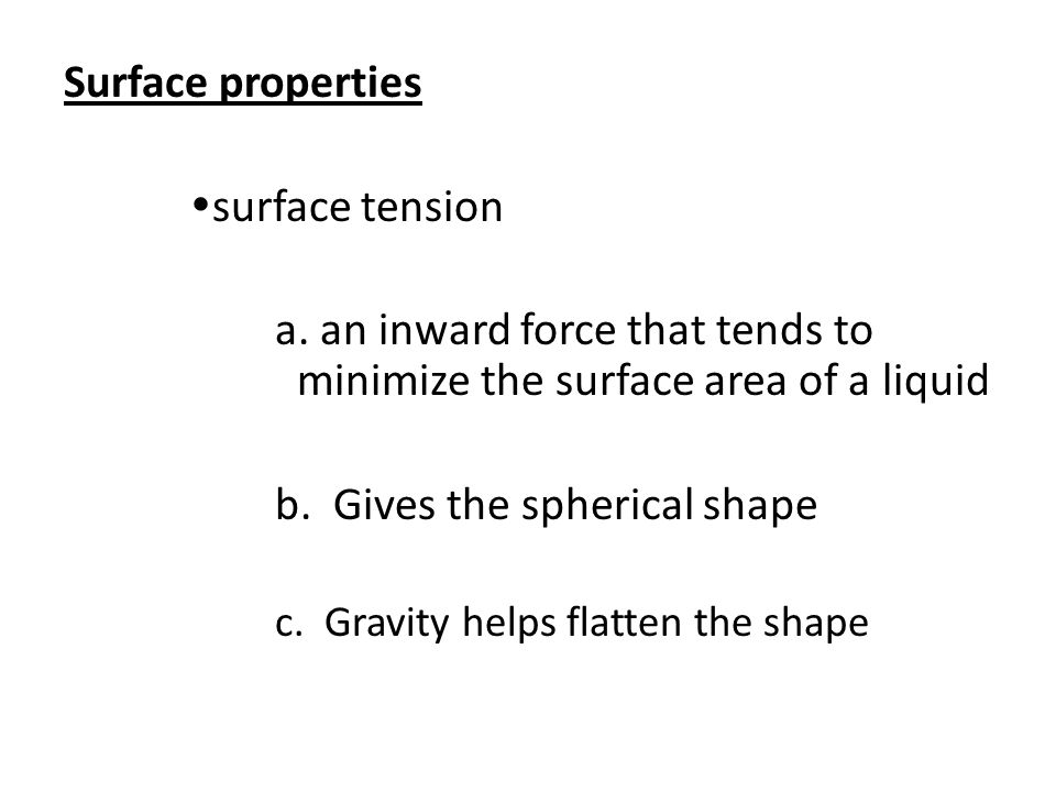 a. an inward force that tends to minimize the surface area of a liquid