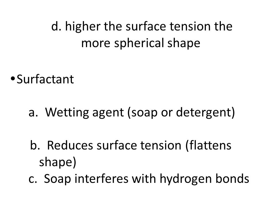 a. Wetting agent (soap or detergent)