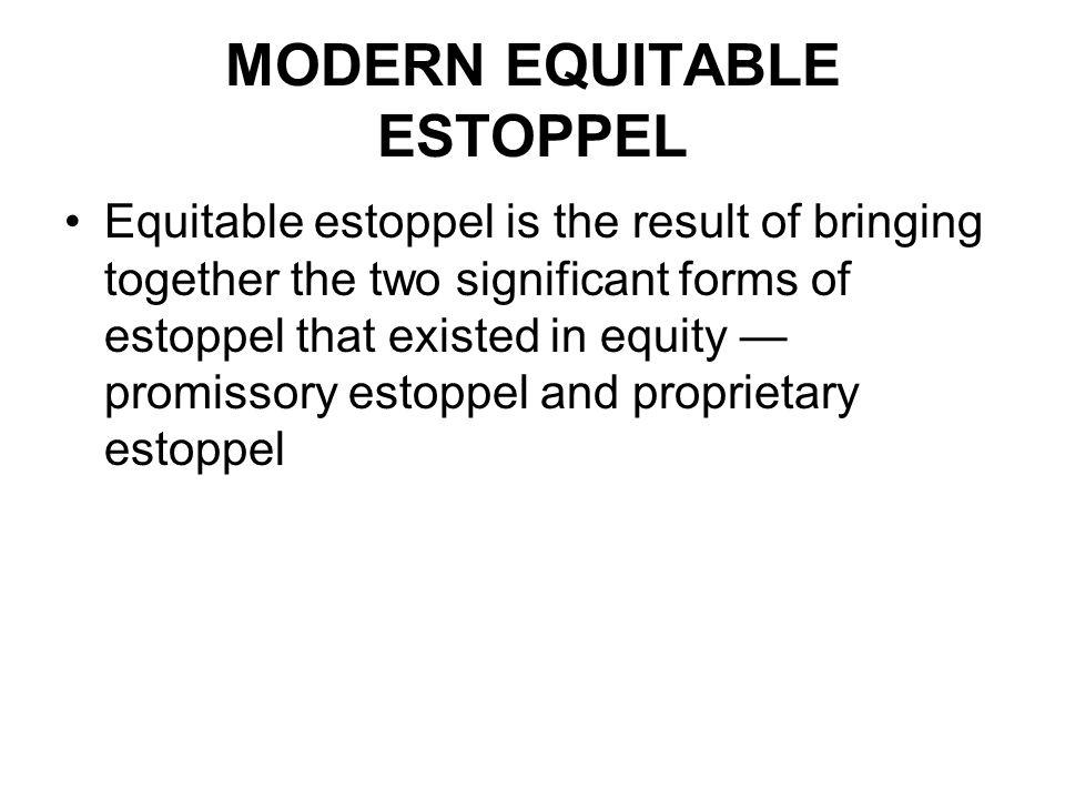 MODERN EQUITABLE ESTOPPEL