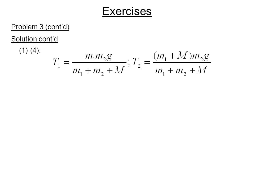 Exercises Problem 3 (cont'd) Solution cont'd (1)-(4):