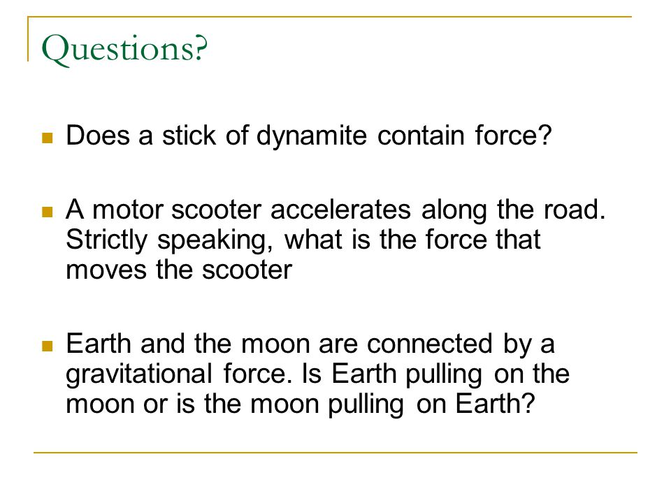 Questions Does a stick of dynamite contain force
