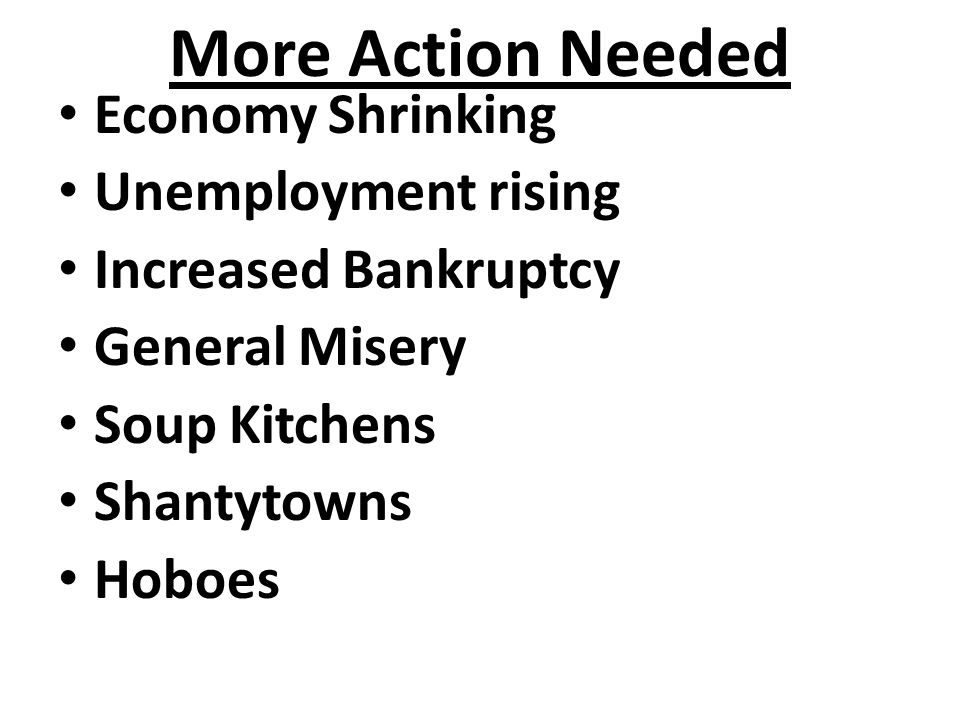 More Action Needed Economy Shrinking Unemployment rising