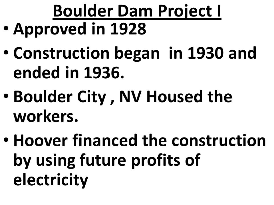 Boulder Dam Project I Approved in 1928