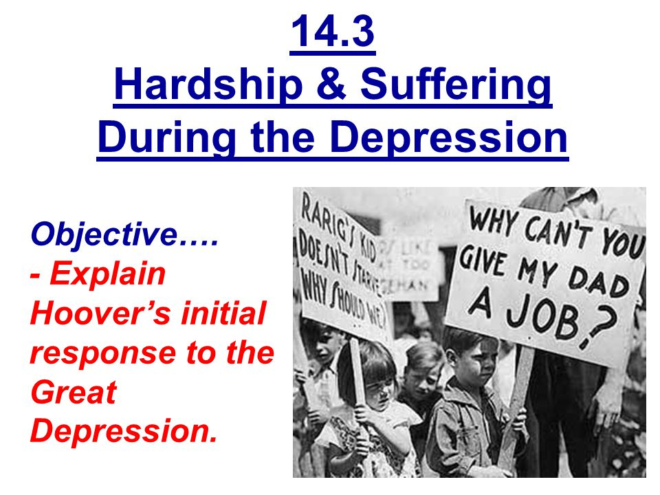 14.3 Hardship & Suffering During the Depression
