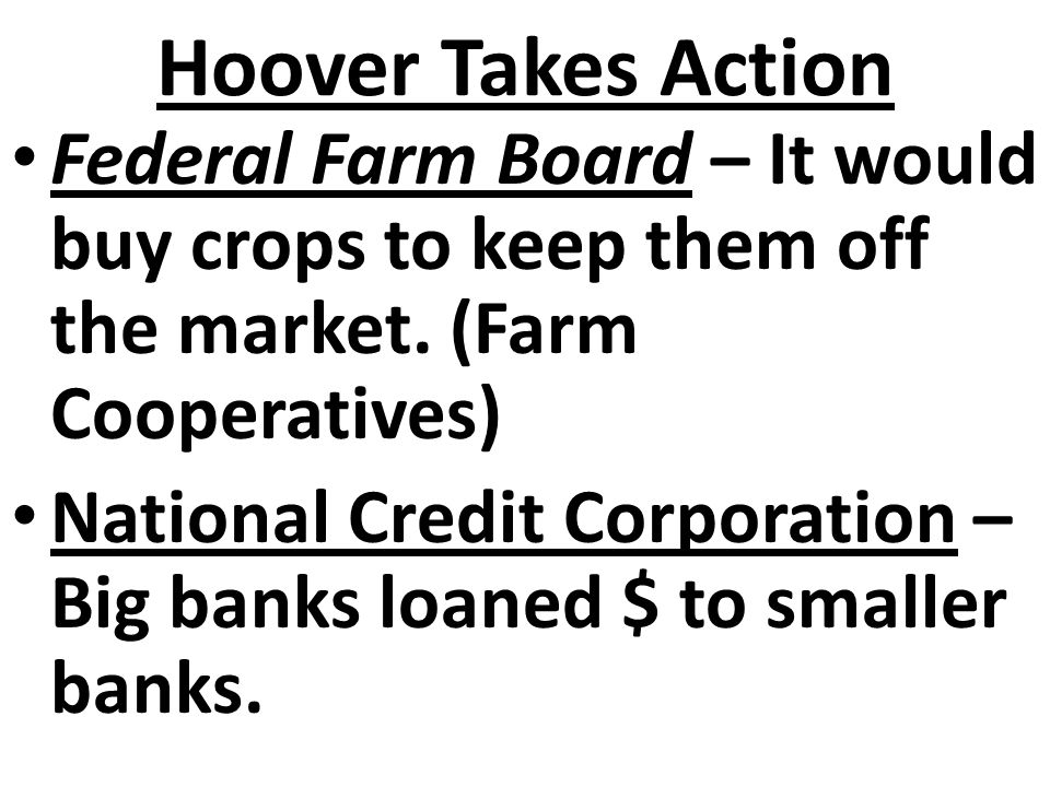 Hoover Takes Action Federal Farm Board – It would buy crops to keep them off the market. (Farm Cooperatives)