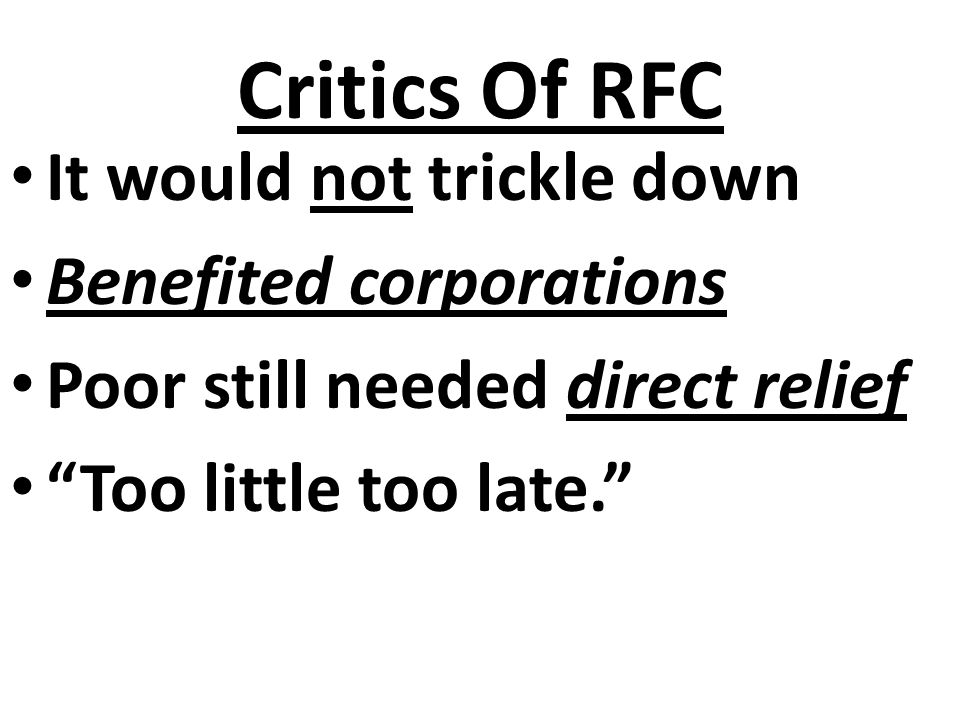 Critics Of RFC It would not trickle down Benefited corporations