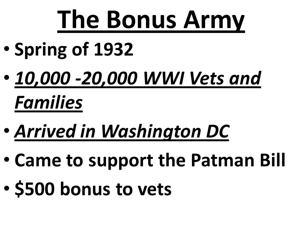 The Bonus Army Spring of 1932 10,000 -20,000 WWI Vets and Families