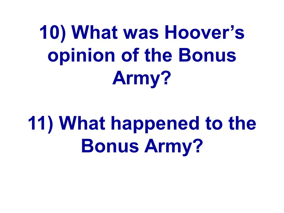 10) What was Hoover's opinion of the Bonus Army