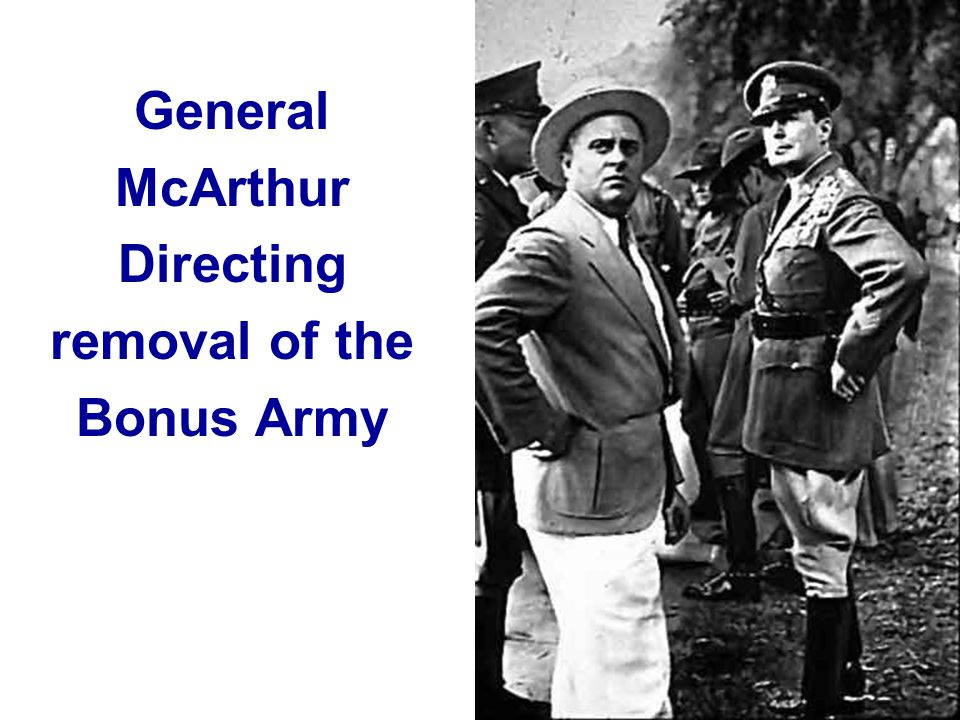 General McArthur Directing removal of the Bonus Army