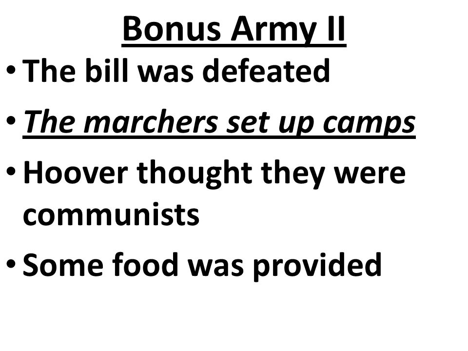Bonus Army II The bill was defeated The marchers set up camps