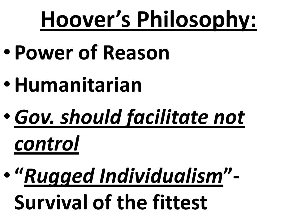 Hoover's Philosophy: Power of Reason Humanitarian