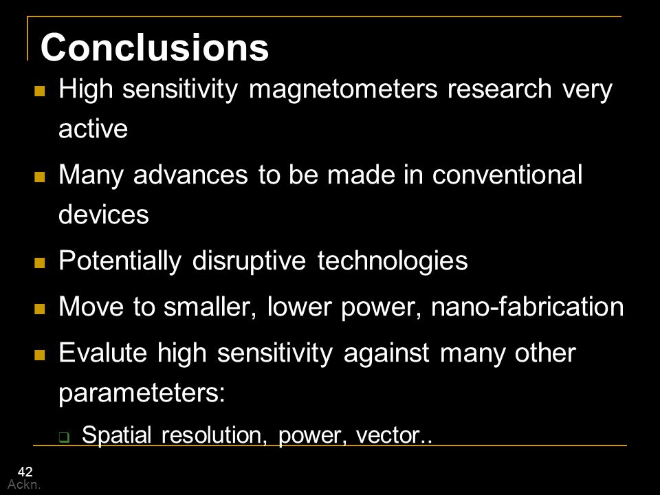 Conclusions High sensitivity magnetometers research very active