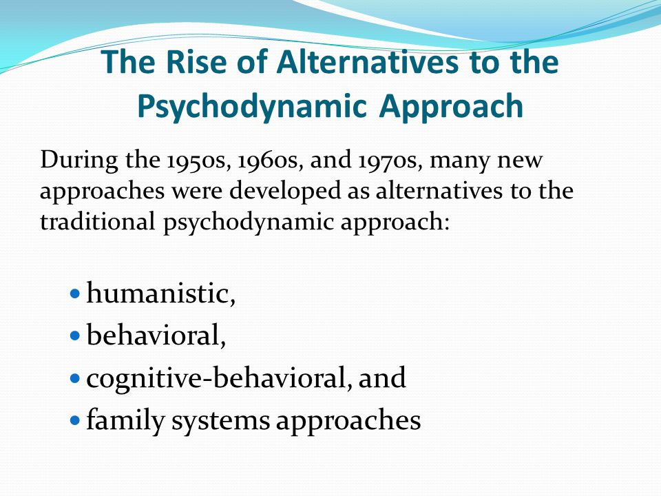 The Rise of Alternatives to the Psychodynamic Approach