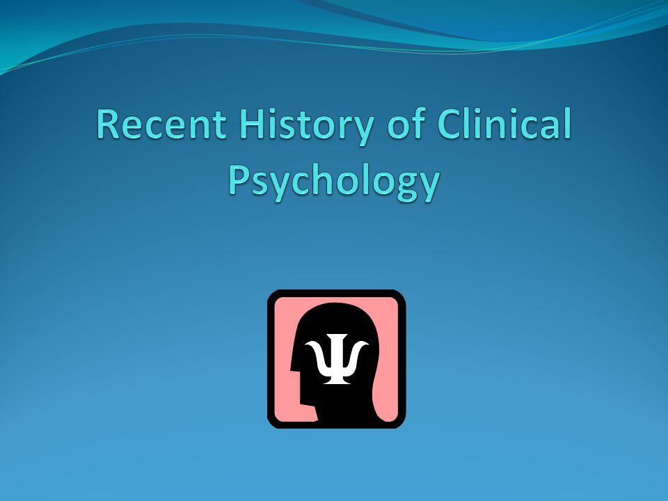 Recent History of Clinical Psychology