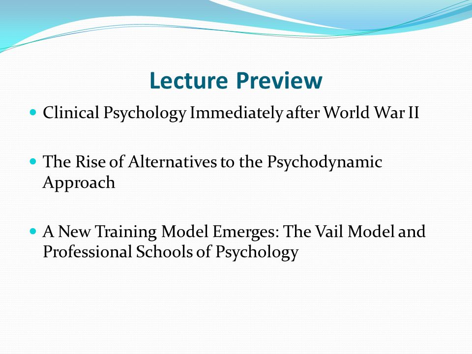 Lecture Preview Clinical Psychology Immediately after World War II