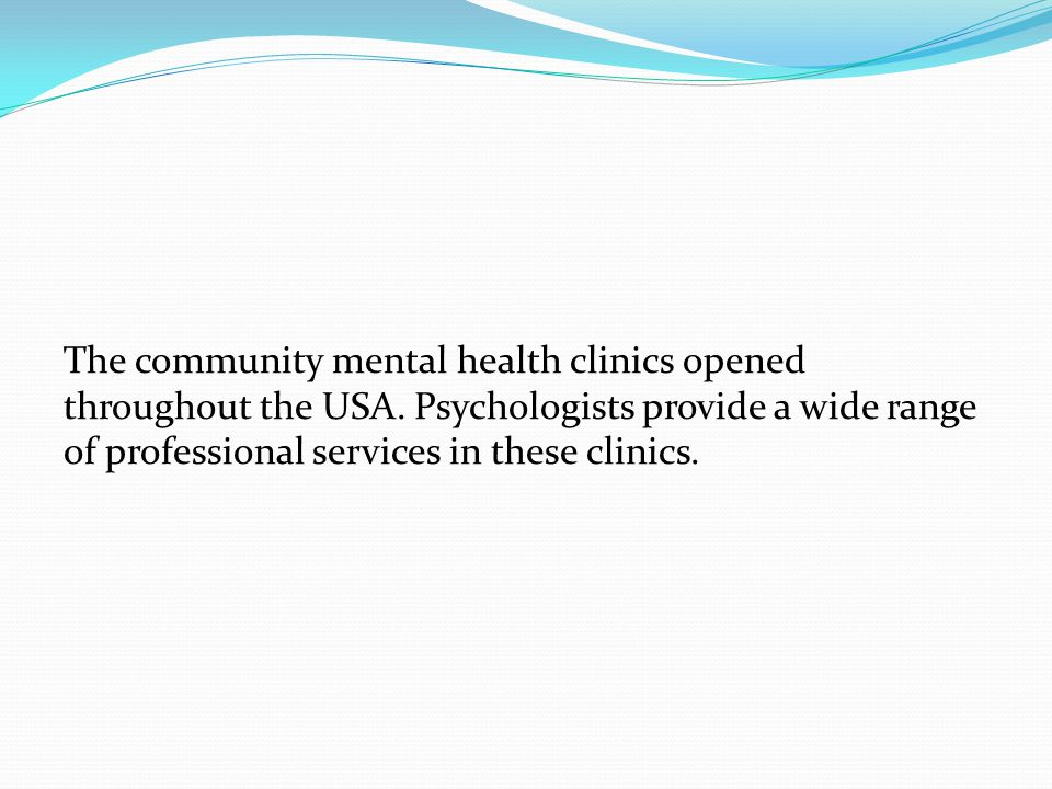 The community mental health clinics opened throughout the USA