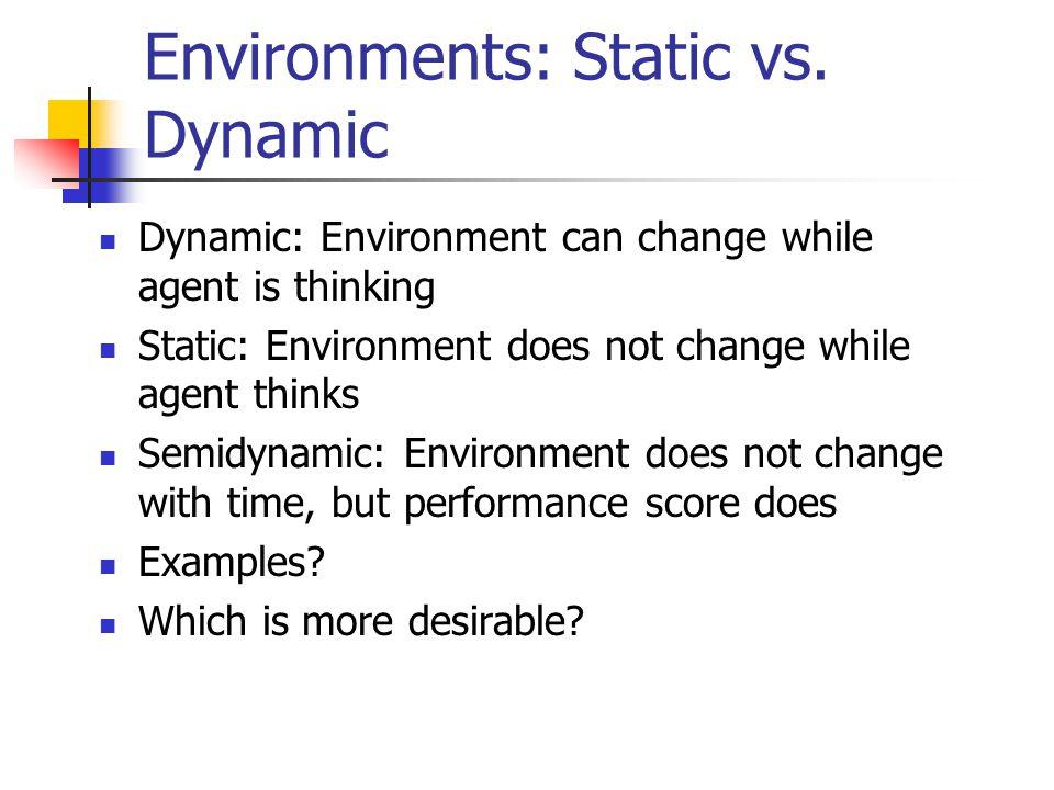 Environments: Static vs. Dynamic