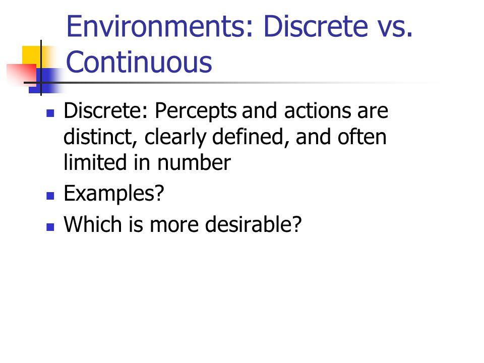 Environments: Discrete vs. Continuous