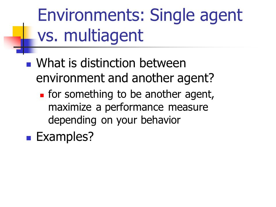 Environments: Single agent vs. multiagent