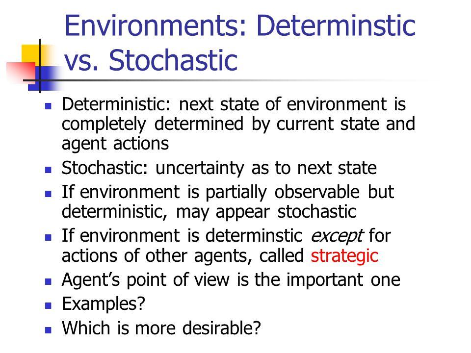 Environments: Determinstic vs. Stochastic