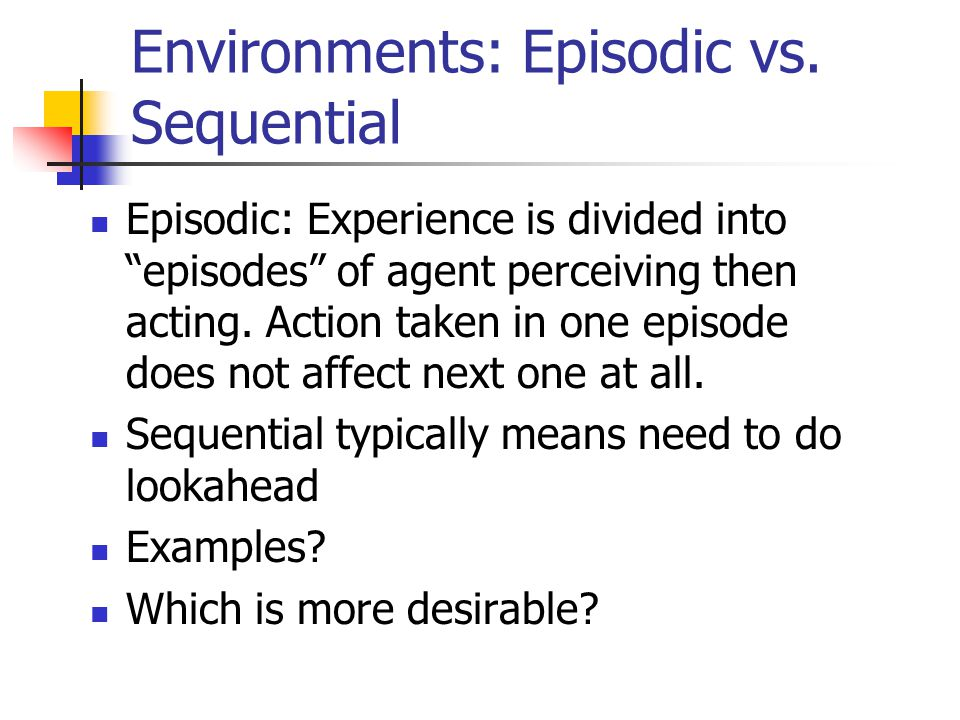 Environments: Episodic vs. Sequential