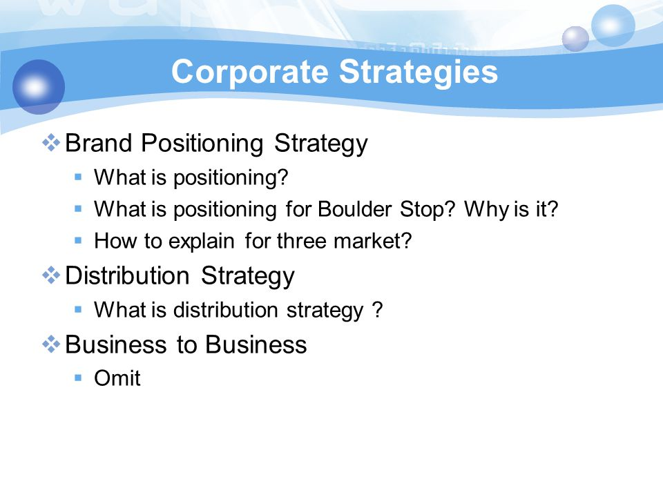 Corporate Strategies Brand Positioning Strategy Distribution Strategy