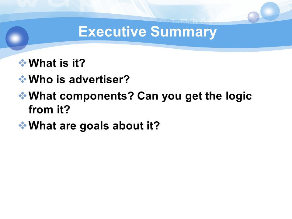 Executive Summary What is it Who is advertiser