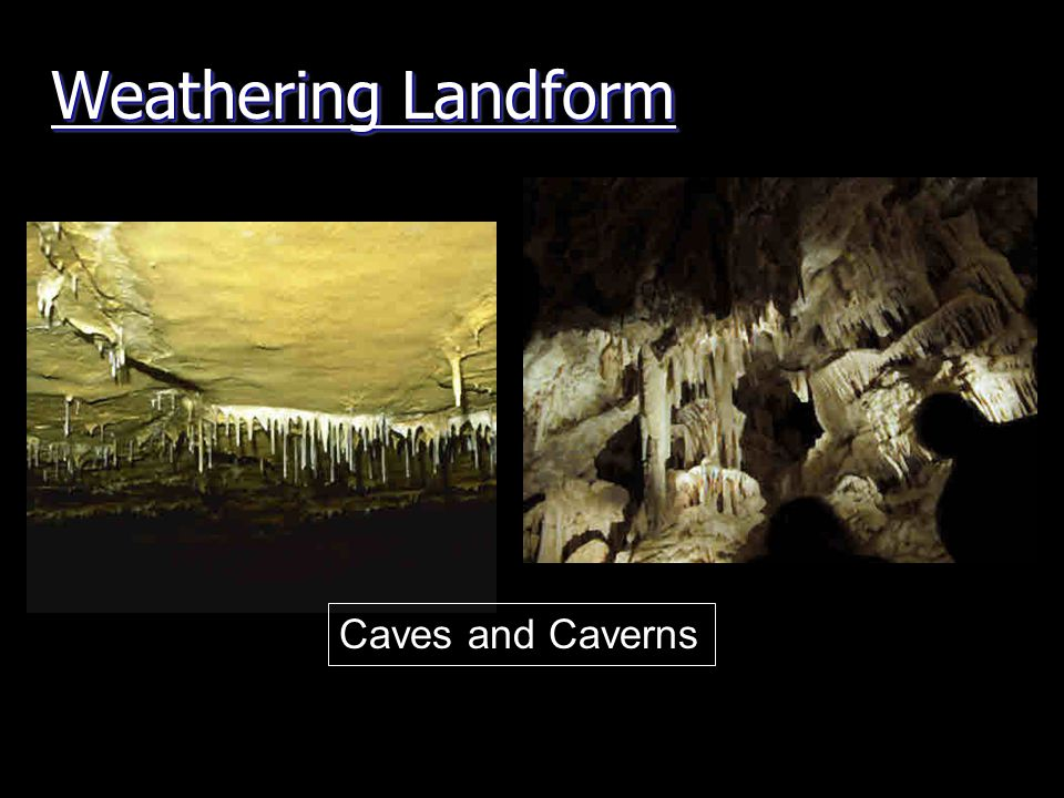 Weathering Landform Caves and Caverns