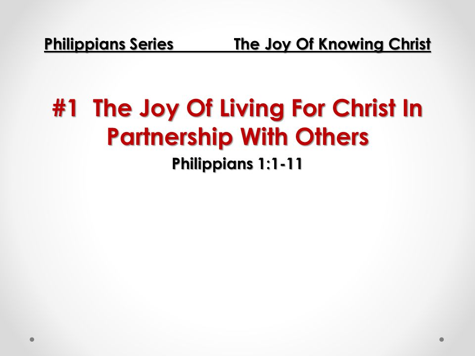 #1 The Joy Of Living For Christ In Partnership With Others