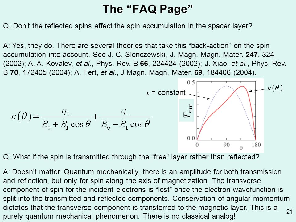 The FAQ Page Q: Don't the reflected spins affect the spin accumulation in the spacer layer