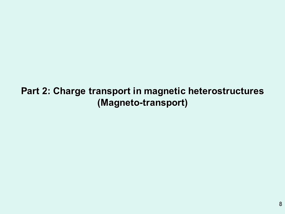 Part 2: Charge transport in magnetic heterostructures (Magneto-transport)