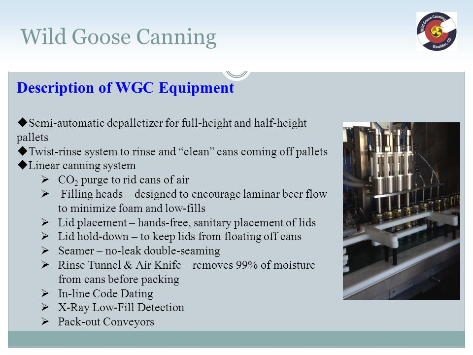 Wild Goose Canning Description of WGC Equipment