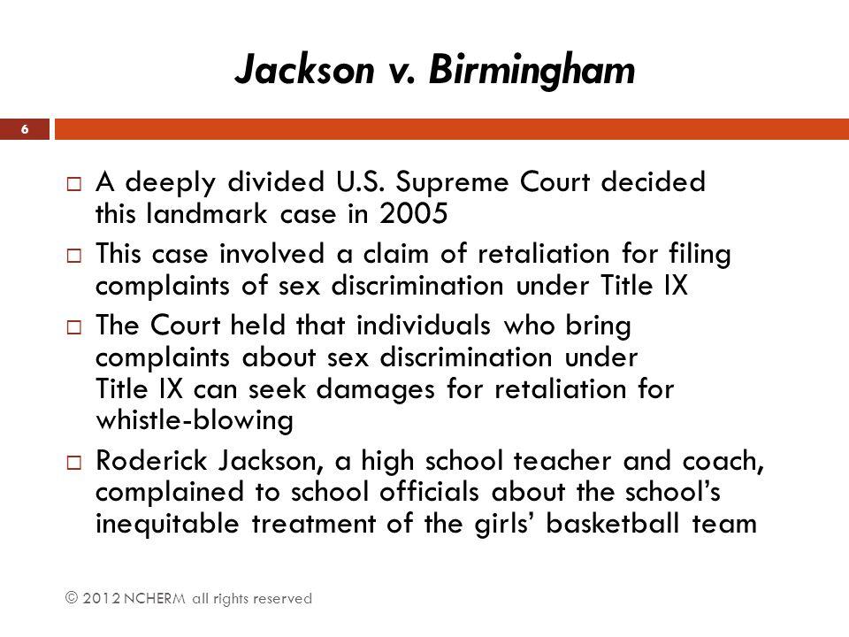 Jackson v. Birmingham A deeply divided U.S. Supreme Court decided this landmark case in 2005.