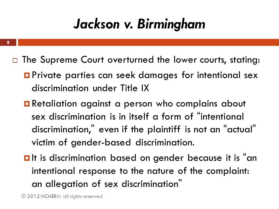Jackson v. Birmingham The Supreme Court overturned the lower courts, stating: