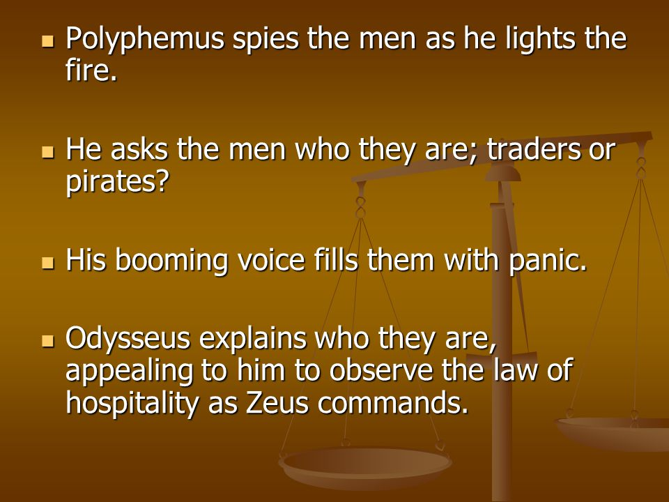 Polyphemus spies the men as he lights the fire.