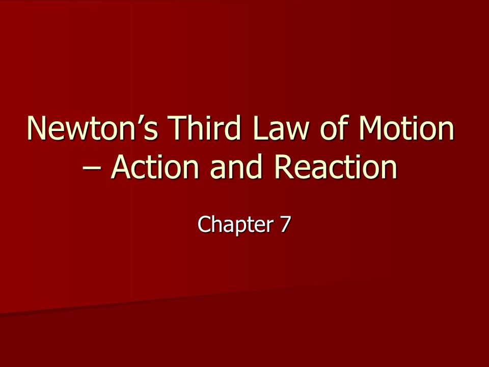 Newton's Third Law of Motion – Action and Reaction