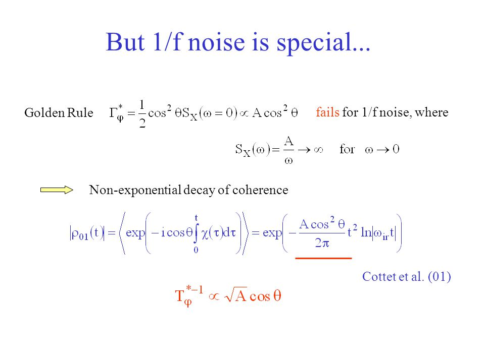 But 1/f noise is special... Golden Rule fails for 1/f noise, where