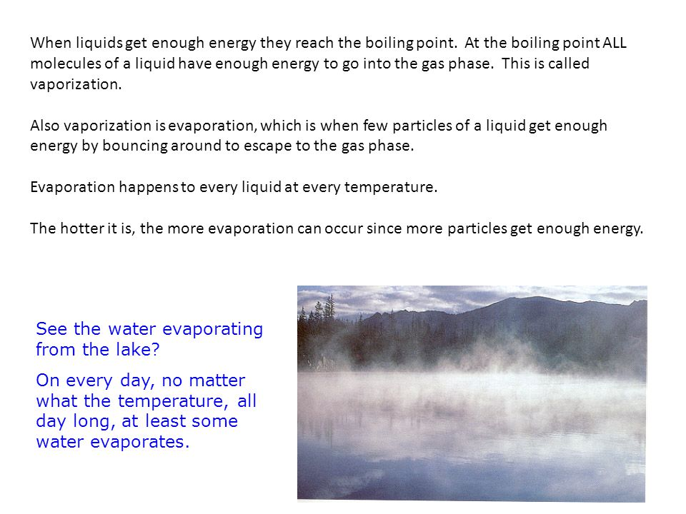 When liquids get enough energy they reach the boiling point