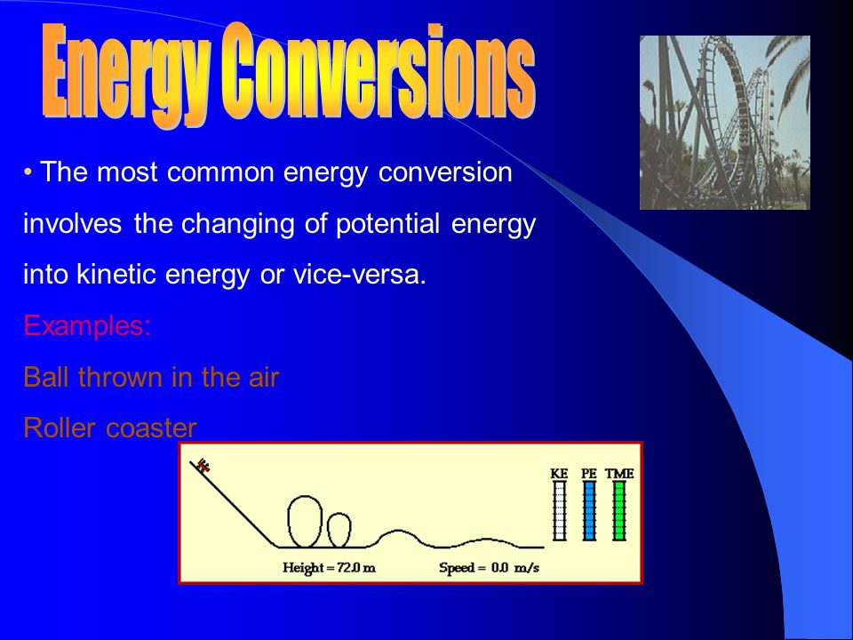 Energy Conversions • The most common energy conversion