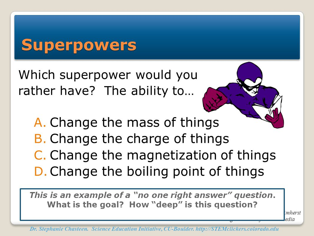 Superpowers Change the mass of things Change the charge of things